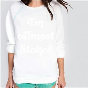 """WILDFOX """"I'm almost stoked"""" PULLOVER SWEATSHIRT- S"""